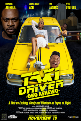 Taxi Driver (Oko Ashewo) a movie starring Odunlade Adekola, Nigeria funniest actor comes to Cinema