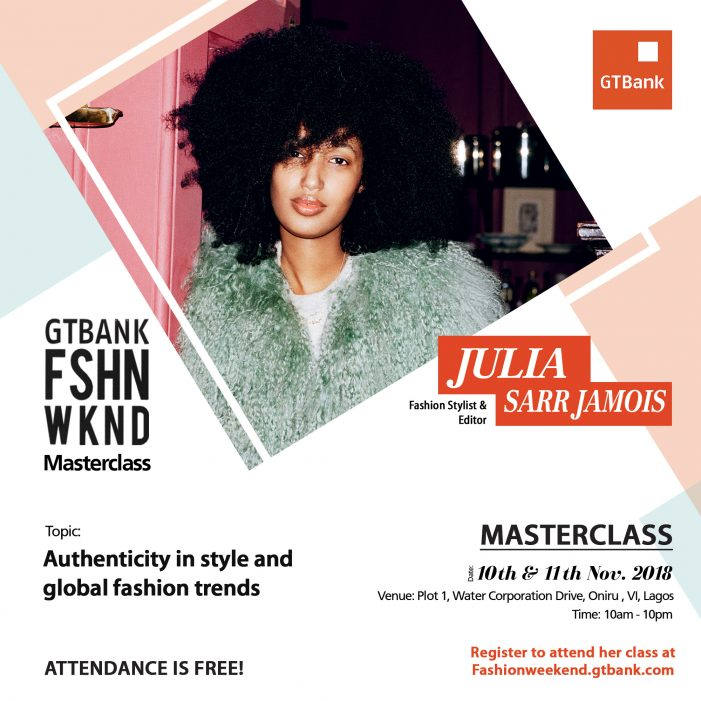 Join British Vogue Editor-at-Large, Julia Sarr-Jamois in her Masterclass at the GTBank Fashion Weekend