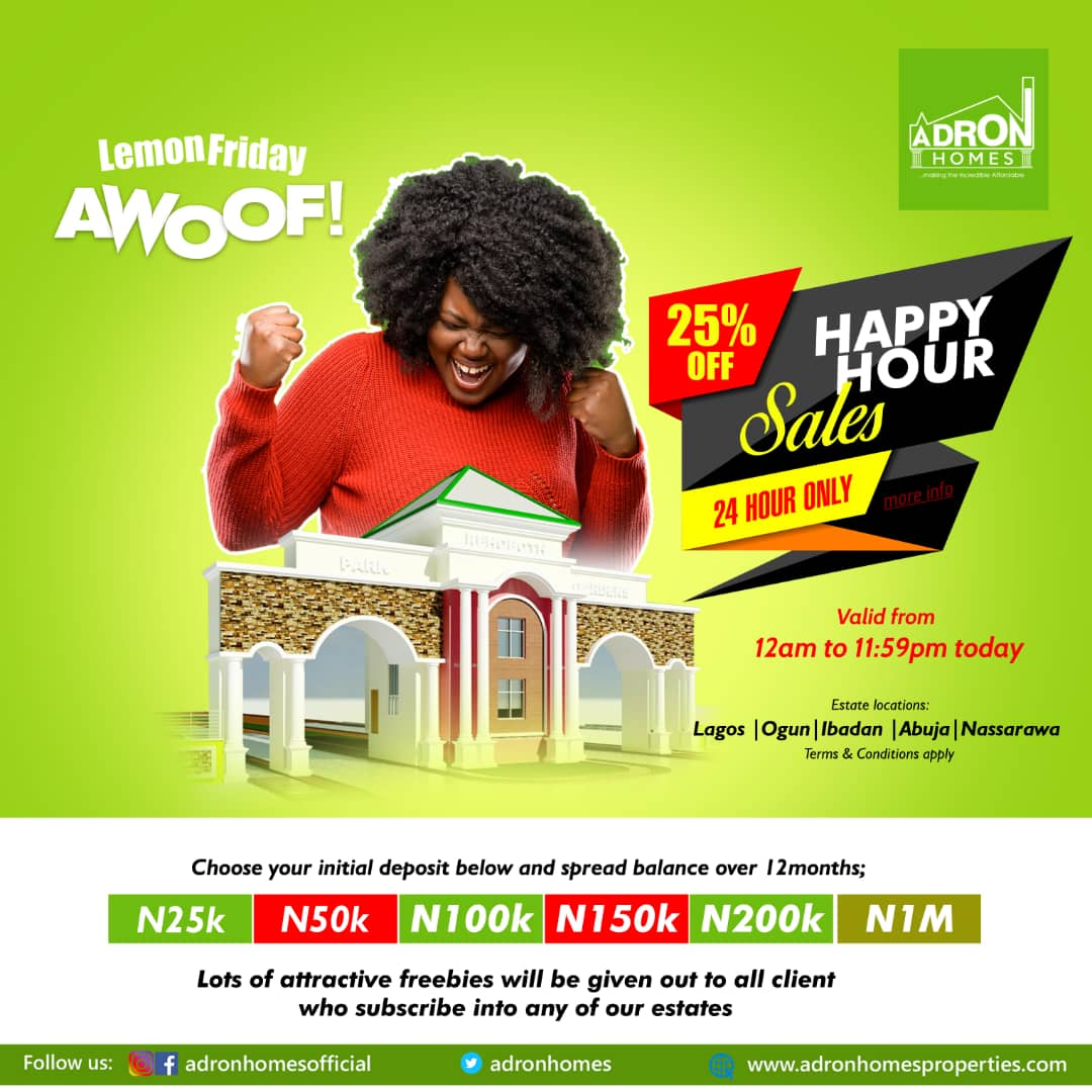 25% OFF ANY LAND WITH ADRON HOMES LEMON FRIDAY AWOOF (HAPPY HOUR)